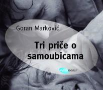 Tri priče o samoubicama – Goran Marković