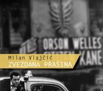 """""""Da me prosiš, ne bi pošla za te…""""* – Milan Vlajčić, """"Zvezdana prašina"""""""