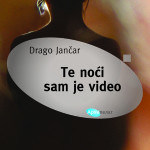 Drago Jančar Te noći sam je video