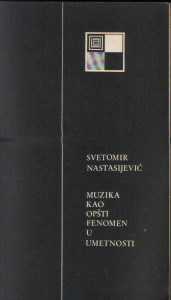 Svetomir Nastasijević, Muzika kao opšti fenomen, Zamak kulture, Vrnjačka Banja, 1972.