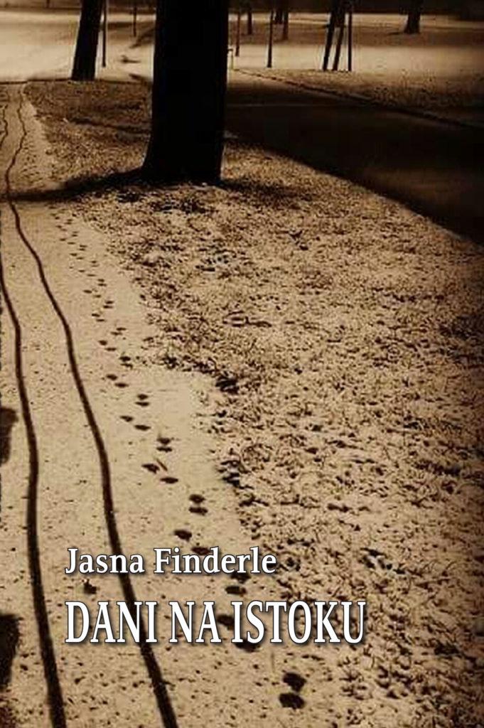 Finderle, Jasna, Dani na Istoku