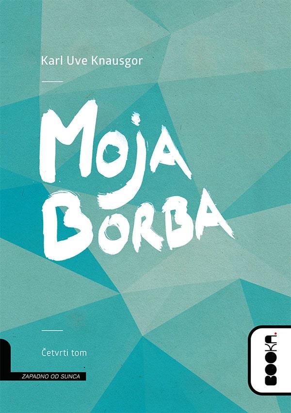 Karl Uve Knausgor: MOJA BORBA, Četvrti tom, Booka, Beograd, 2017.