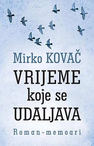 Mirko Kovac, Vrijeme koje se udaljava